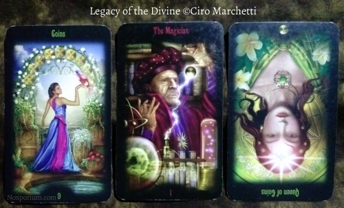 Legacy of the Divine: 9 of Coins, The Magician, & Queen of Coins reversed.