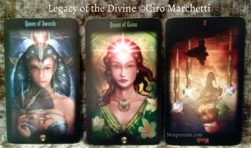 Legacy of the Divine: Queen of Swords, Queen of Coins, & 3 of Wands reversed.