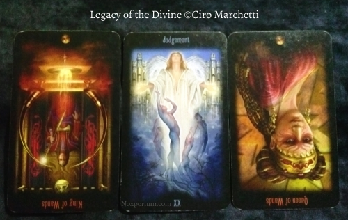 Legacy of the Divine: King of Wands reversed, Judgement, & Queen of Wands reversed.