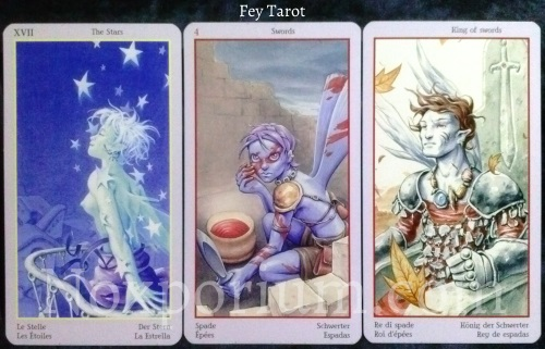 Fey Tarot: The Stars, 4 of Swords, & King of Swords.