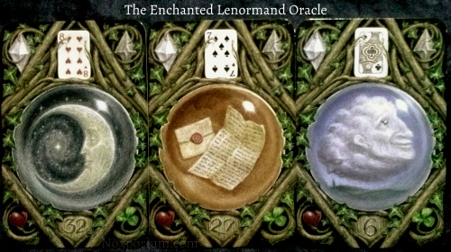 The Enchanted Lenormand Oracle: Moon (32), Letter (27), & Cloud (6).