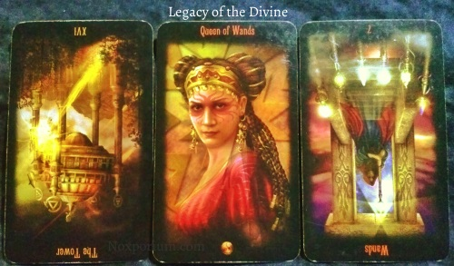 Legacy of the Divine: The Tower reversed, Queen of Wands, & 7 of Wands reversed.