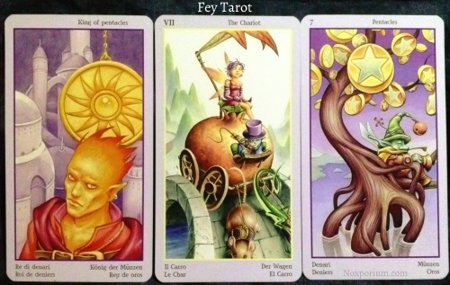 Fey Tarot: King of Pentacles, The Chariot, & 7 of Pentacles.