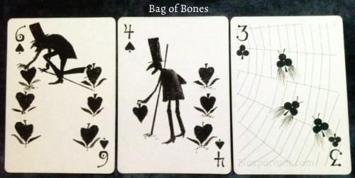 Bag of Bones: 6 of Spades, 4 of Spades, & 3 of Clubs.