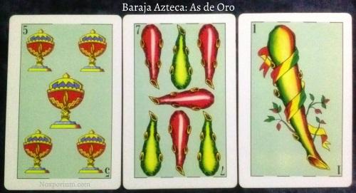 Baraja Azteca: 5 Copas, 7 Bastos, & 1 Basto.