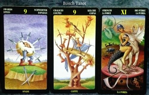 Bosch Tarot: 9 of Swords, 9 of Chalices, & Strength.