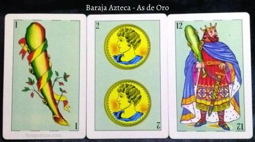 Baraja Azteca - As de Oro: 1 Basto, 2 Oros, & 12 Oros.