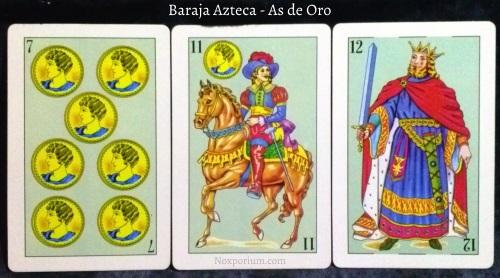 Baraja Azteca - As de Oro: 7 Oros, 11 Oros, & 12 Espadas.