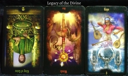 Legacy of the Divine: King of Coins reversed, Ace of Wands reversed, & 3 of Cups.