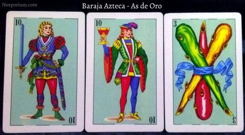 Baraja Azteca - As de Oro: 10 Espadas, 10 Copas, & 3 Bastos.