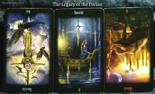 The Legacy of the Divine: Ace of Swords reversed, 6 of Swords, & 9 of Wands reversed.