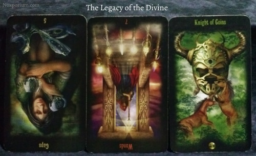 The Legacy of the Divine: 5 of Cups reversed, 7 of Wands reversed, & Knight of Coins.
