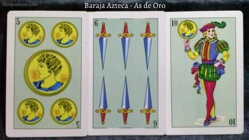 Baraja Azteca - As de Oro: 5 Oros, 6 Espadas, & 10 Oros.