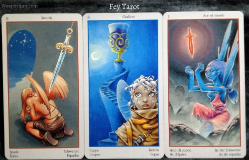 Fey Tarot: 9 of Swords, 8 of Chalices, & Ace of Swords.