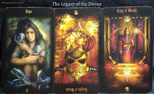 The Legacy of the Divine: 5 of Cups, Knight of Wands reversed, & King of Wands.
