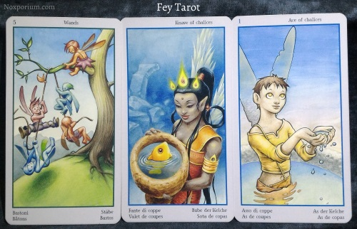 Fey Tarot: 5 of Wands, Knave of Chalices, & Ace of Chalices.
