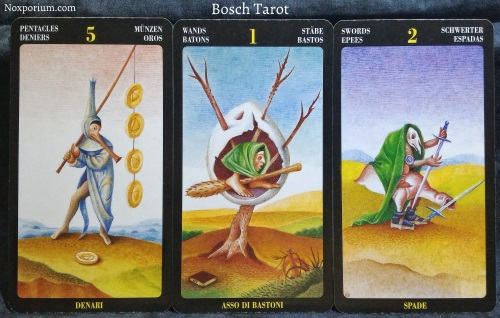 Bosch Tarot: 5 of Pentacles, Ace of Wands, & 2 of Swords.