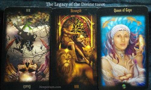 The Legacy of the Divine: Death reversed, Strength [VIII], & Queen of Cups.