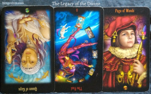 The Legacy of the Divine: Queen of Cups reversed, The Fool reversed, & Page of Wands.