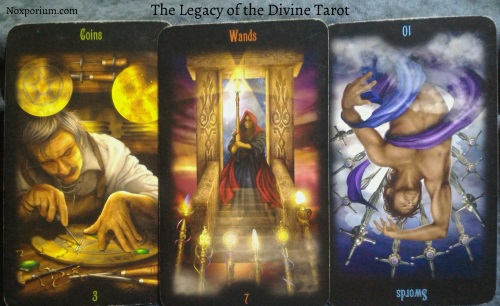 The Legacy of the Divine: 3 of Coins, 7 of Wands, & 10 of Swords reversed.