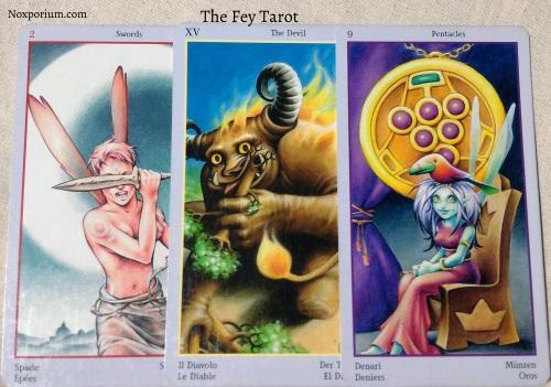 Fey Tarot: 2 of Swords, The Devil, & 9 of Pentacles.