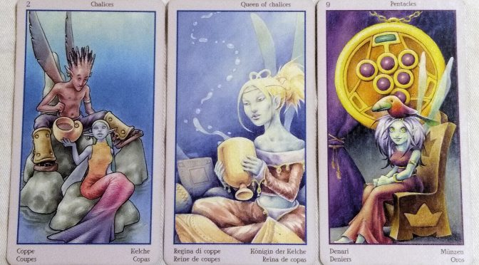 Fey Tarot: 2 of Chalices, Queen of Chalices, & 9 of Pentacles.