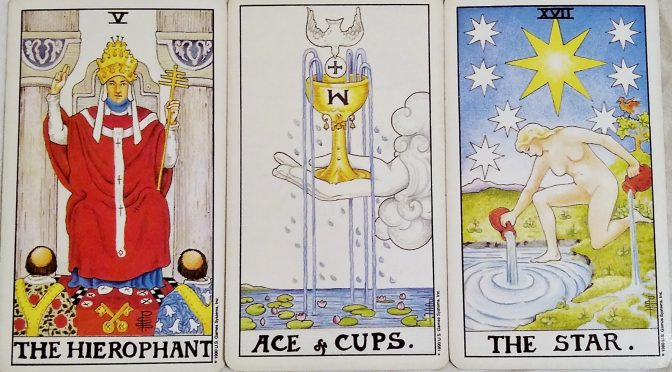 Universal Waite: The Hierophant [V], Ace of Cups, & The Star [XVII].