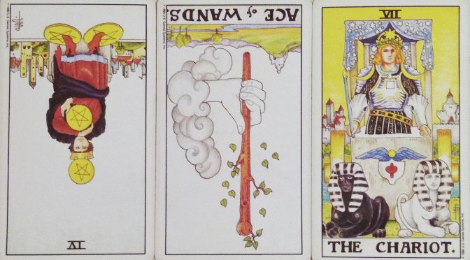 Universal Waite: 4 of Pentacles (reversed), Ace of Wands (reversed), & The Chariot [VII].