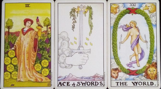 Universal Waite: 9 of Pentacles, Ace of Swords, & The World [XXI].
