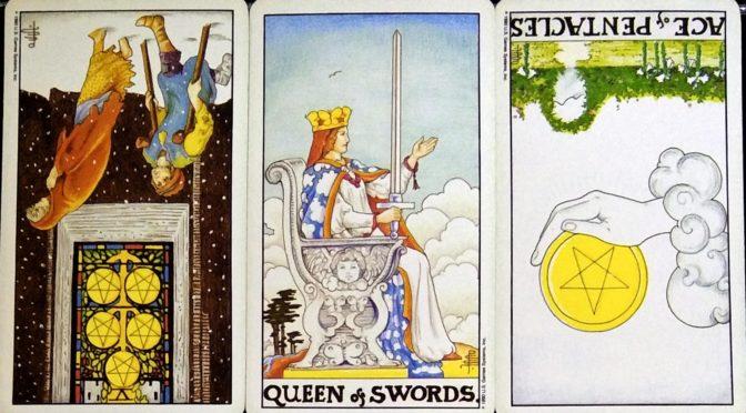 Universal Waite: 5 of Pentacles (reversed), Queen of Swords, & Ace of Pentacles (reversed).