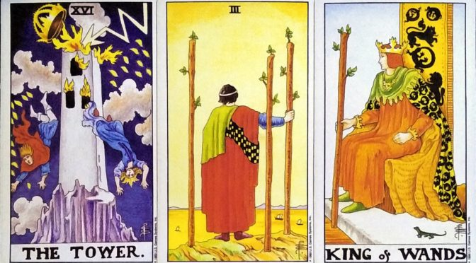 Universal Waite: The Tower [XVI], 3 of Wands, & King of Wands.