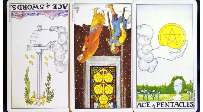 Universal Waite: Ace of Swords (reversed), 5 of Pentacles (reversed), & Ace of Pentacles.