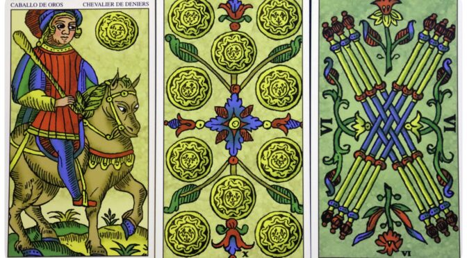 Universal Tarot of Marseille: Knight of Deniers, 10 of Deniers, & 6 of Batons.