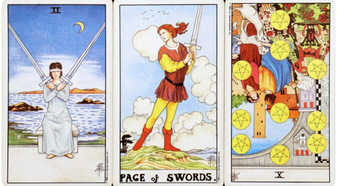 Universal Waite: 2 of Swords, Page of Swords, & 10 of Pentacles (reversed). ©US Games Systems, Inc.